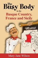 Book 3: The Busy Body in the Basque Country, France and Sicily